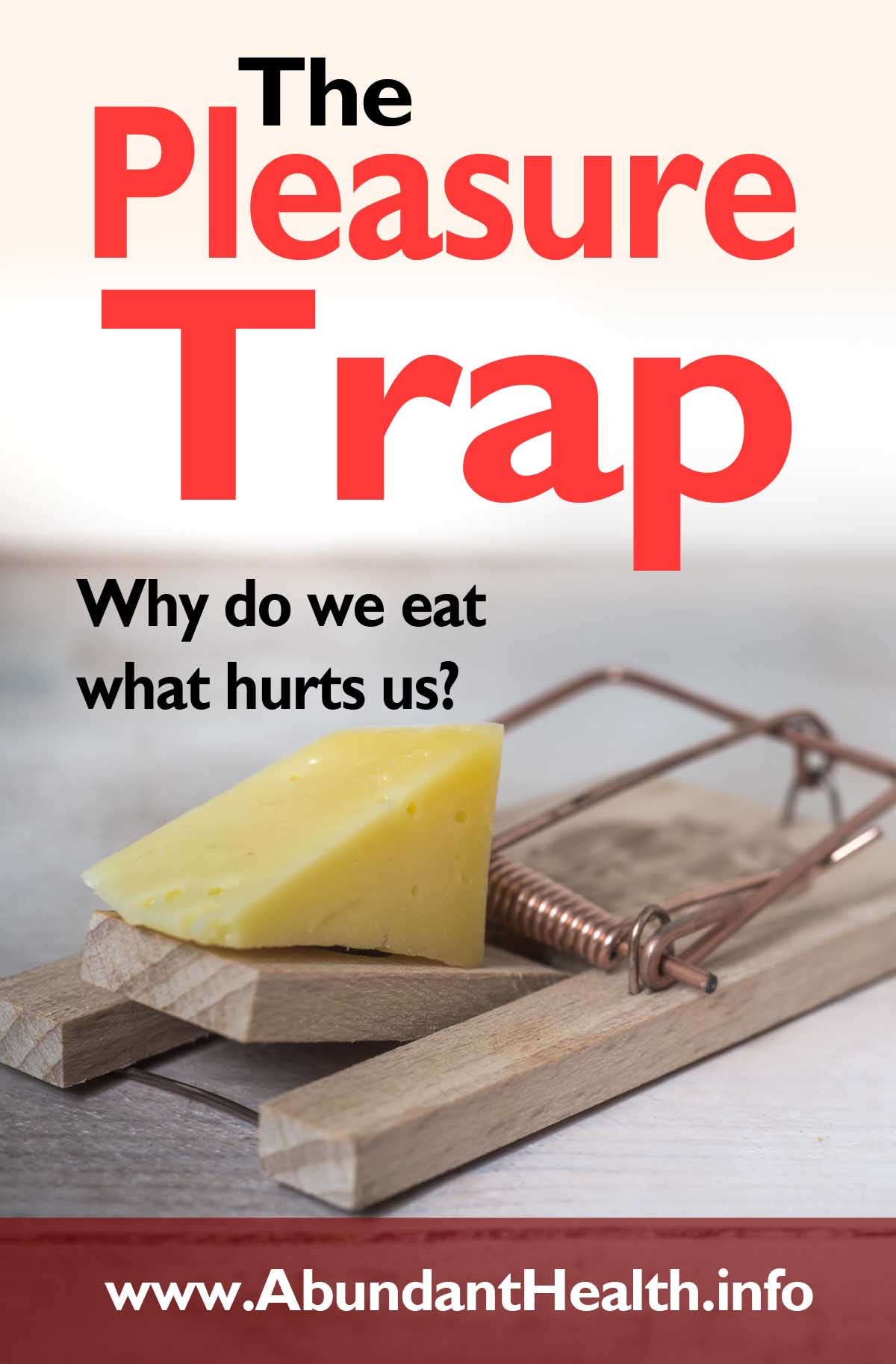 The Pleasure Trap - Why do we eat what hurts us?