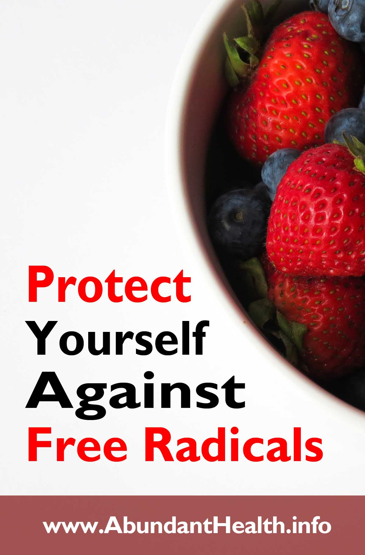 Protect Yourself Against Free Radicals
