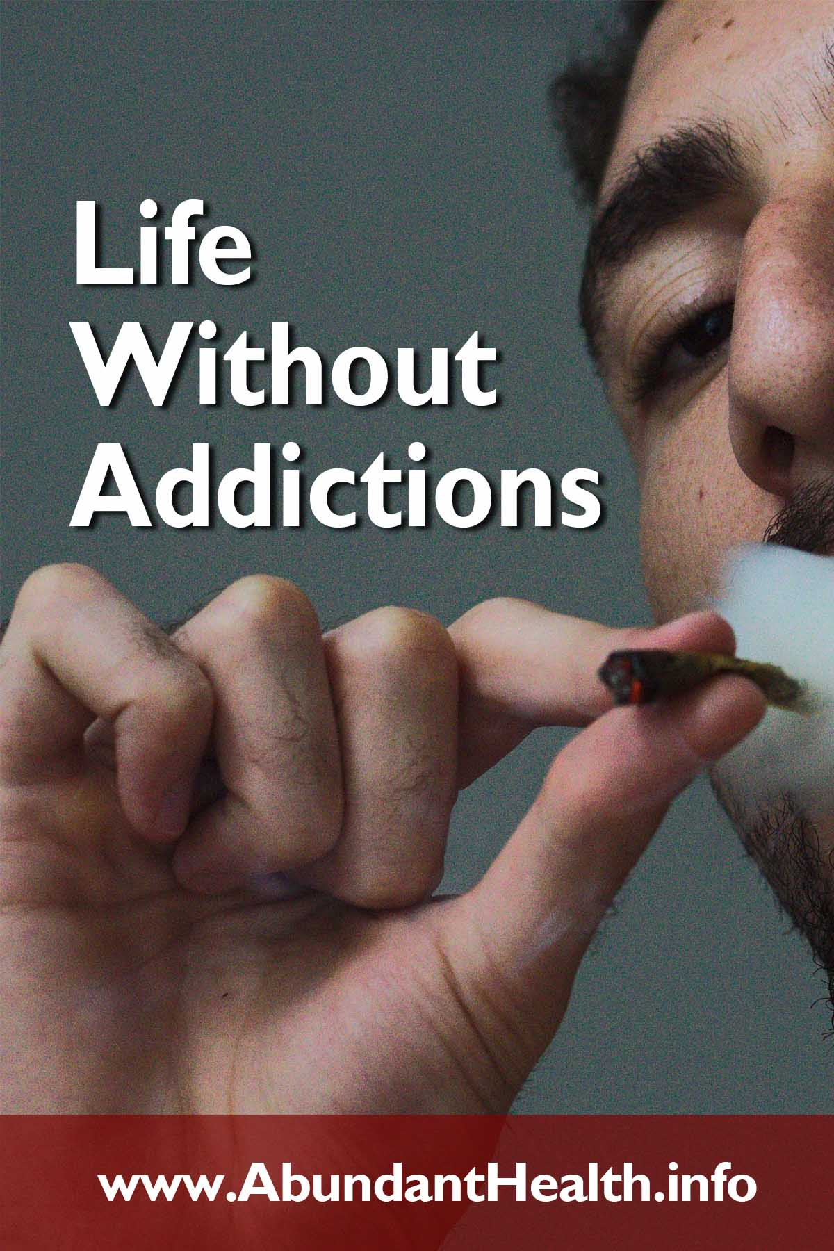 Life Without Addictions