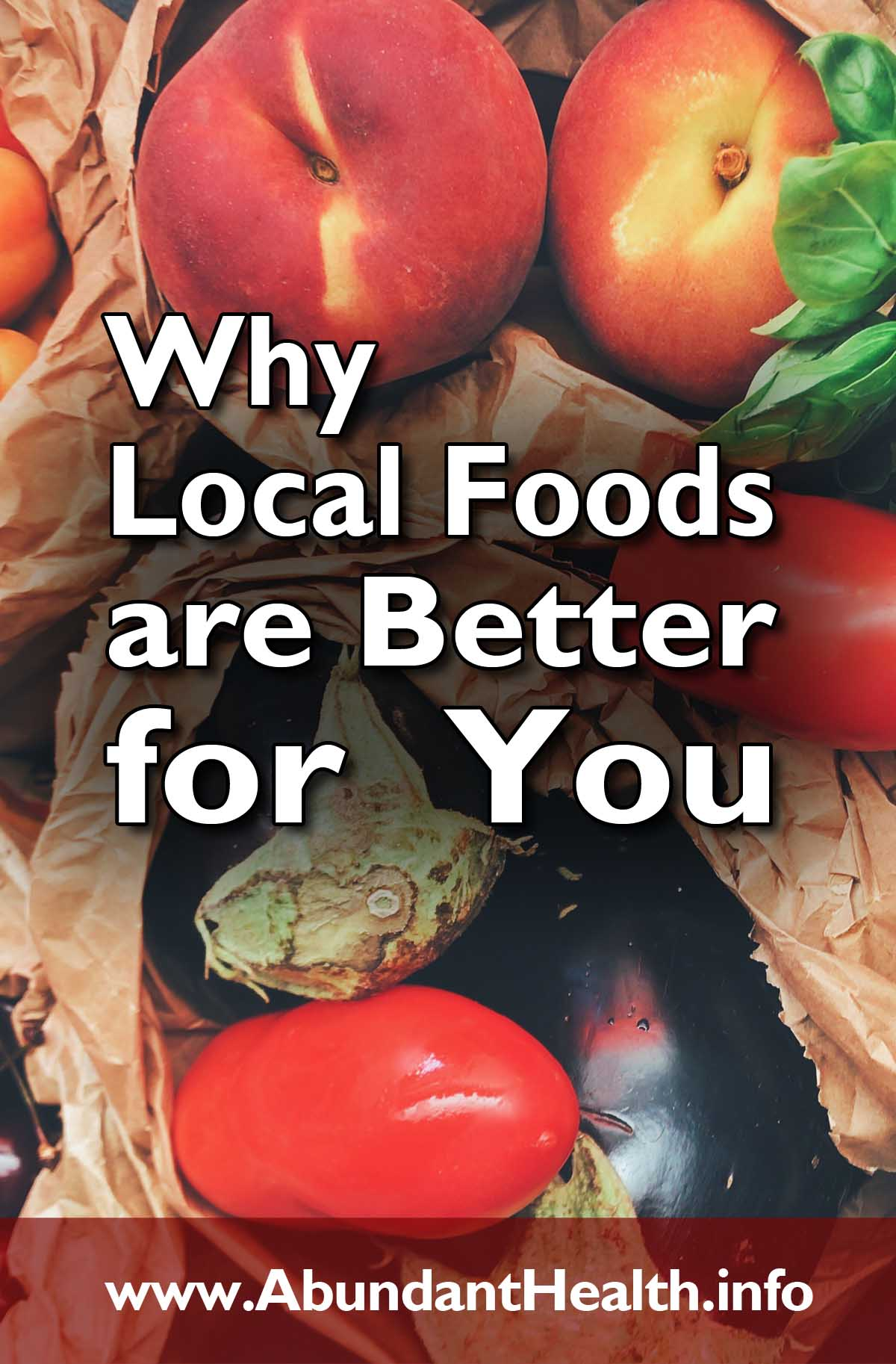 Why Local Foods are Better for You