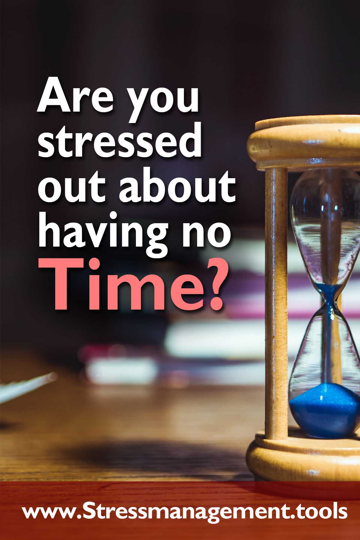 Are You Stressed Out about Having no Time?