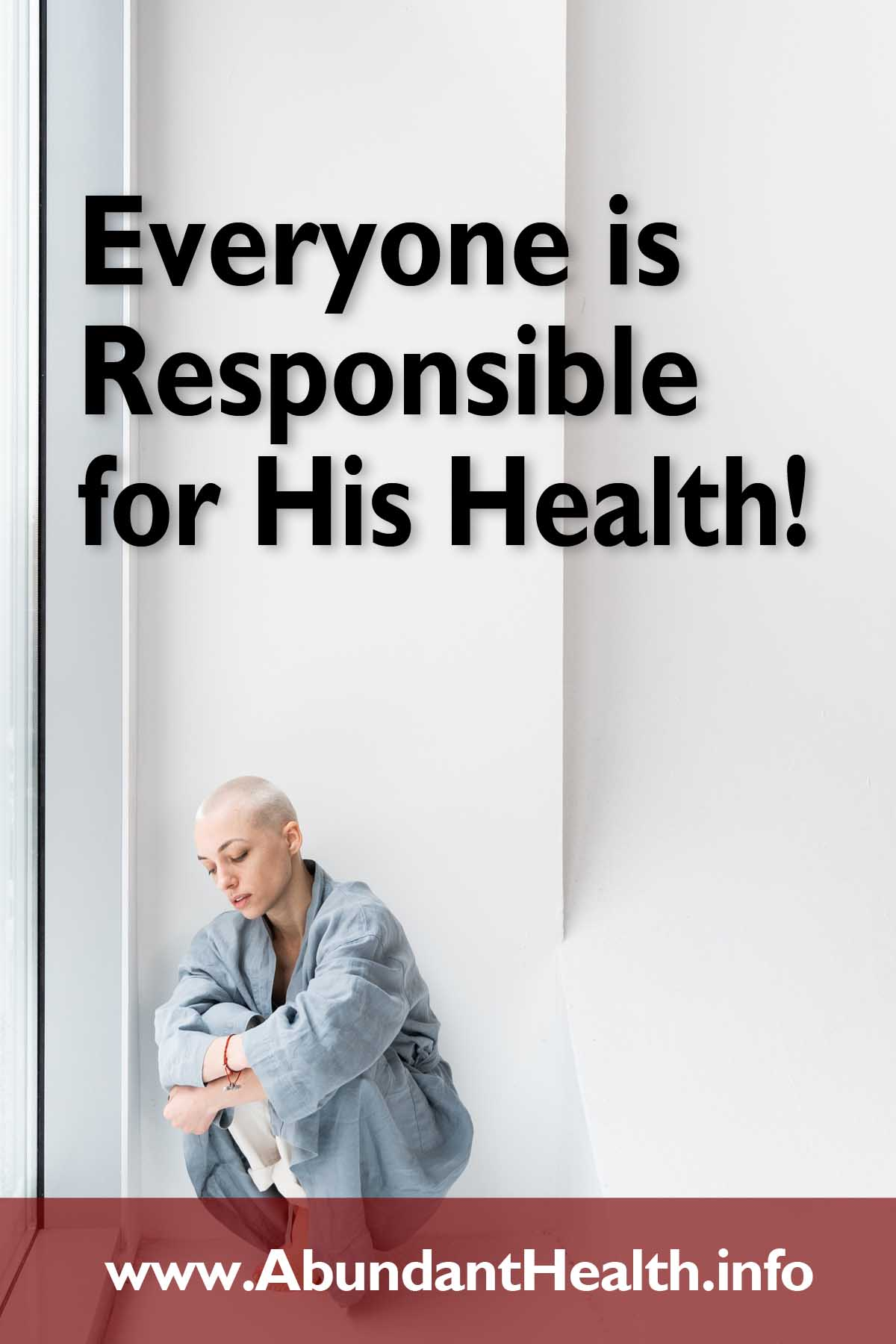 Everyone is Responsible for His Health!